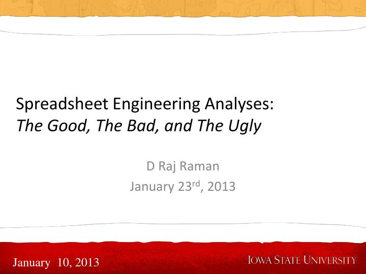 Spreadsheet engineering analyses the good the bad and the ugly