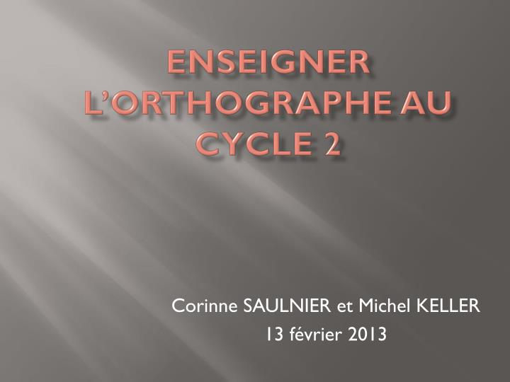enseigner l orthographe au cycle 2 n.
