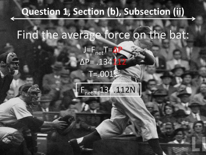 Question 1, Section (b), Subsection (ii)