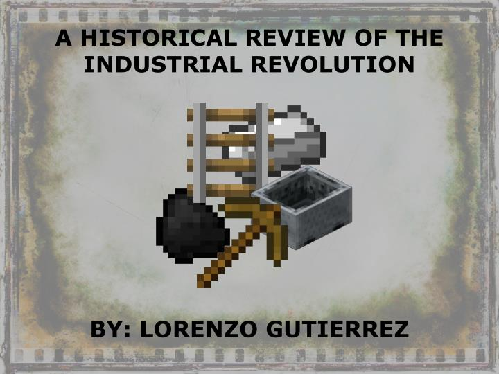 a historical review of the industrial revolution n.