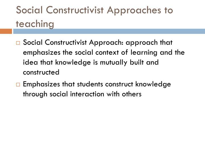 Social constructivist approaches to teaching