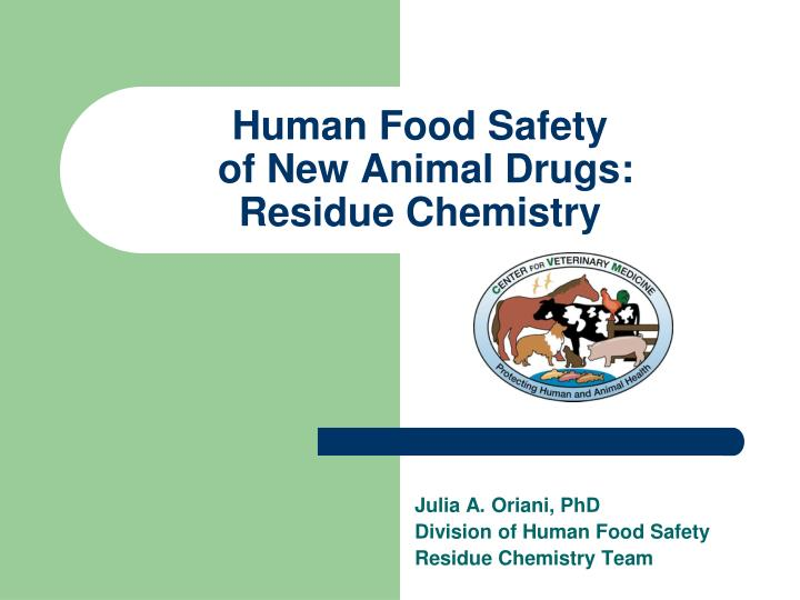 Human food safety of new animal drugs residue chemistry