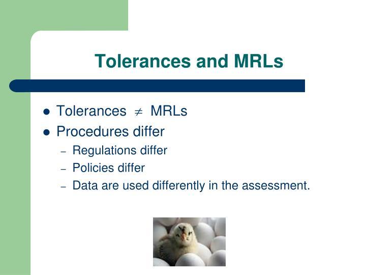 Tolerances and MRLs