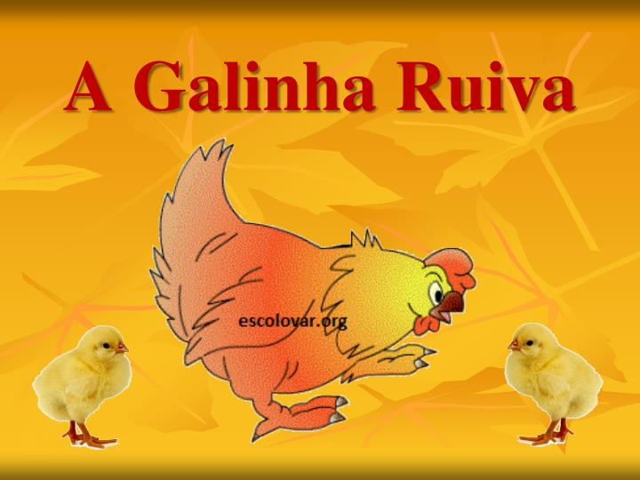 Ppt A Galinha Ruiva Powerpoint Presentation Free Download Id