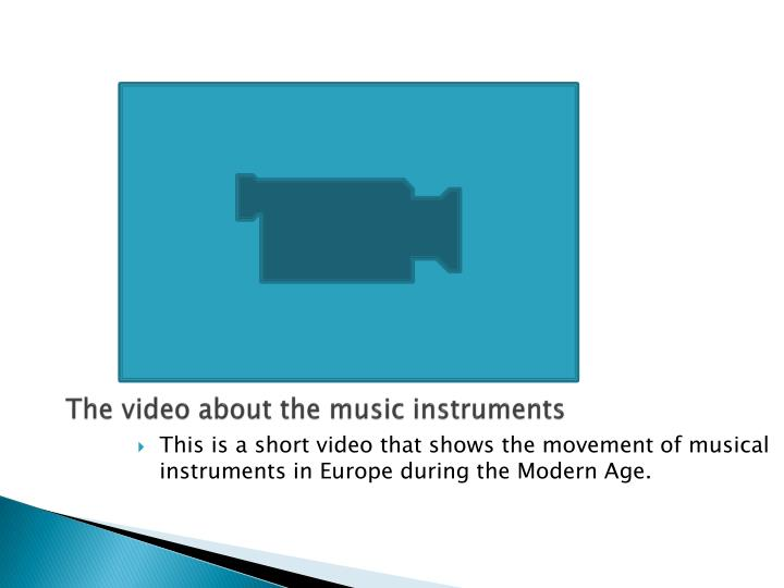 The video about the music instruments