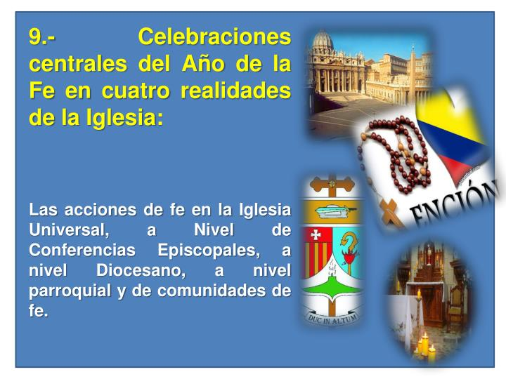 9.- Celebraciones centrales del Año de la Fe en cuatro realidades de la Iglesia:
