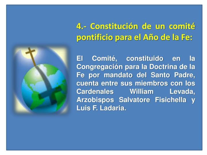 4.- Constitución de un comité pontificio para el Año de la Fe: