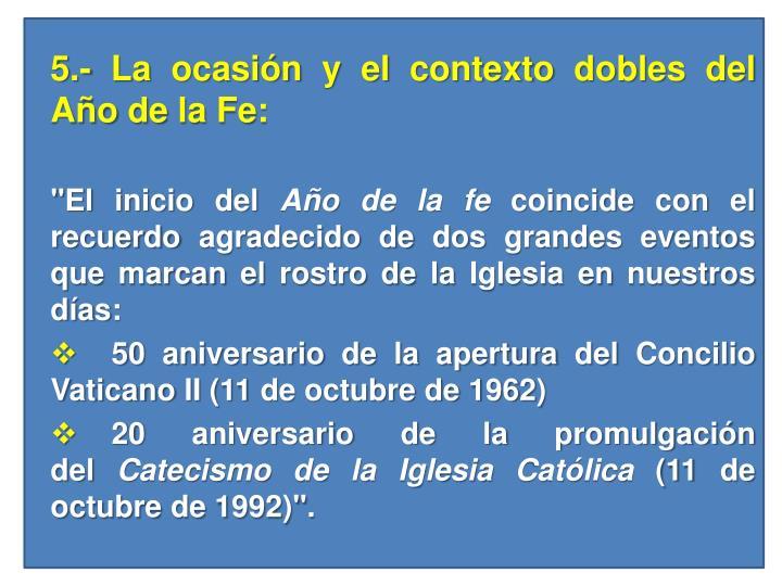 5.- La ocasión y el contexto dobles del Año de la Fe: