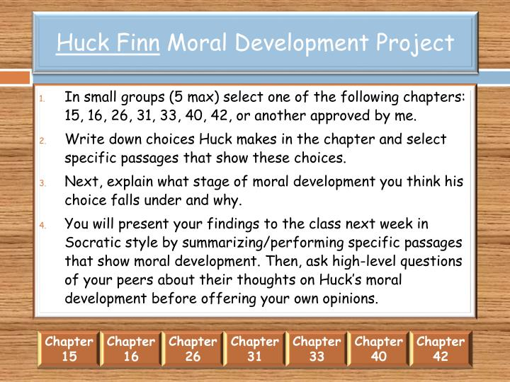 the moral and ethical development of huckleberry finn - moral development in huckleberry finn and the great gatsby moral development, according to the webster's dictionary means an improvement or progressive procedure taken to be a more ethical person, and to distinctly differentiate between right and wrong.