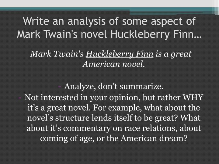 an analysis of the character traits of mark twains huckberry finn Mark twain's huckleberry finn is morally admirable because he follows his heart and does the right thing in a pinch character traits in huck's case.