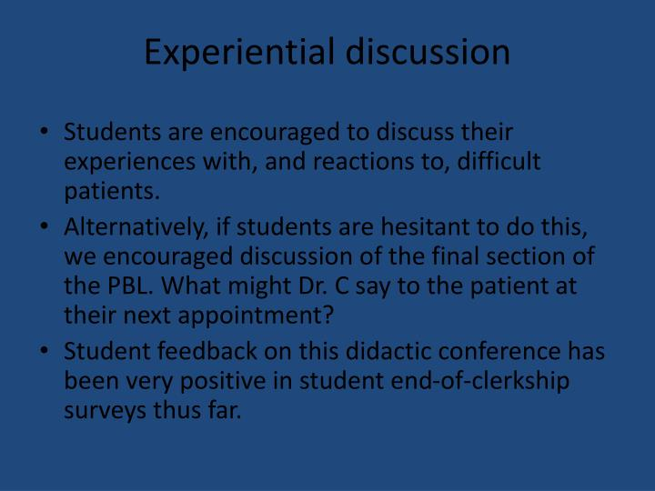Experiential discussion