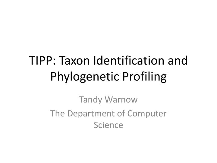 Tipp taxon identification and phylogenetic profiling