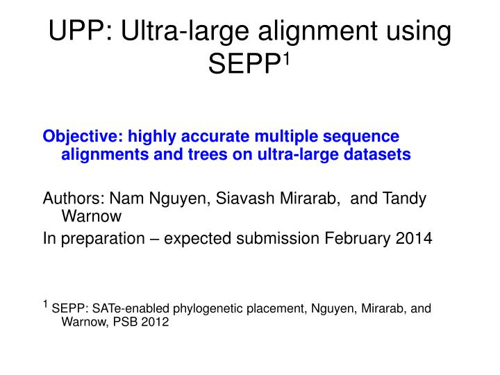 UPP: Ultra-large alignment using SEPP
