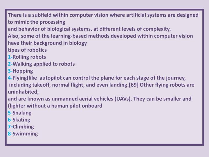 There is a subfield within computer vision where artificial systems are designed to mimic the processing