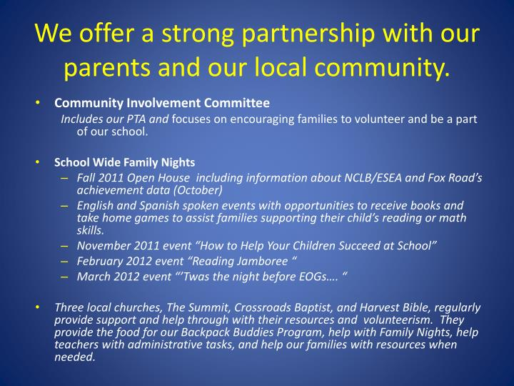 we offer a strong partnership with our parents and our local community n.