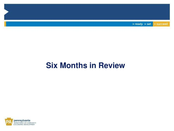 Six Months in Review