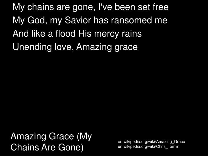 amazing grace my chains are gone n.