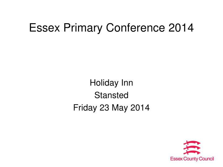 essex primary conference 2014 n.