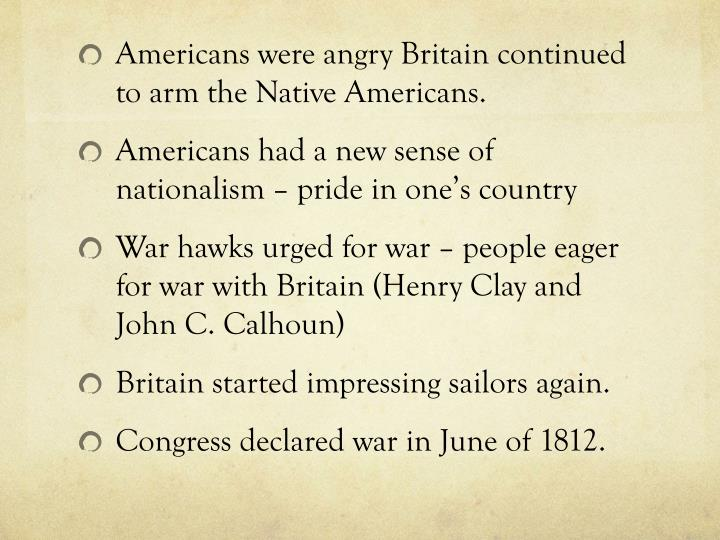 Americans were angry Britain continued to arm the