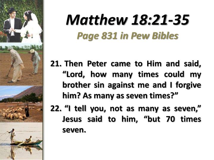 Matthew 18 21 35 page 831 in pew bibles