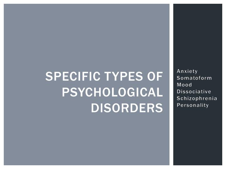 Specific Types of Psychological Disorders