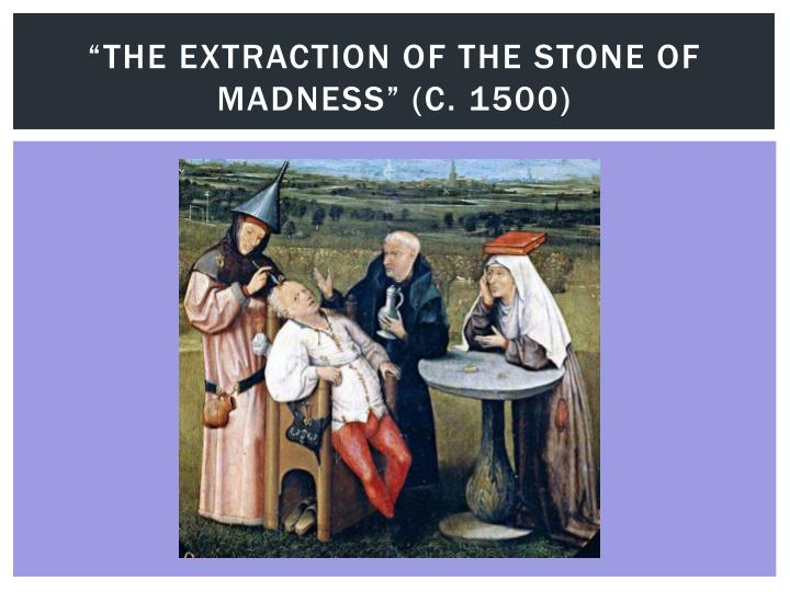 """""""The Extraction of the Stone of Madness"""" (c. 1500)"""