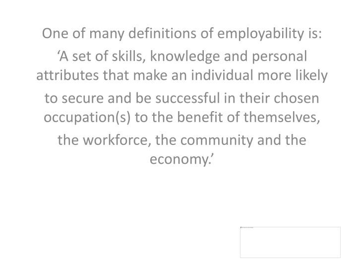 One of many definitions of employability is:
