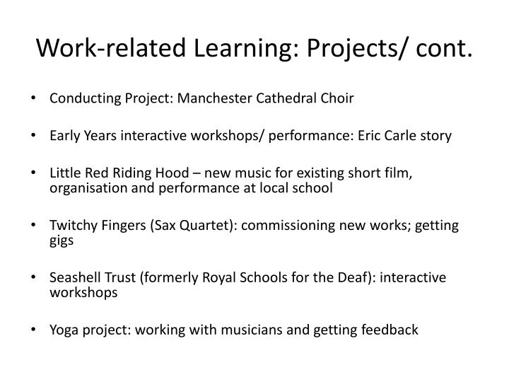 Work-related Learning: Projects/ cont.