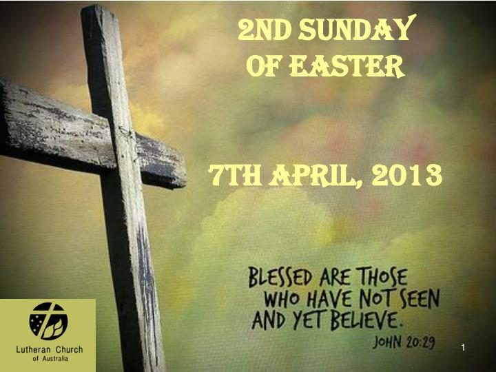 2nd sunday of easter 7th april 2013 n.