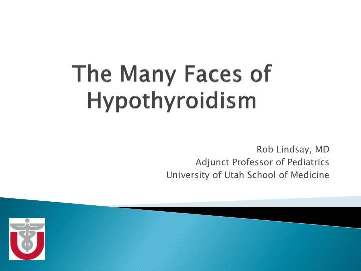 The many faces of hypothyroidism