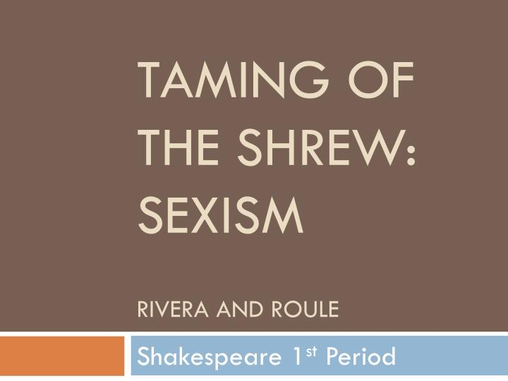 Taming of the Shrew:
