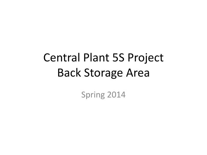 Central plant 5s project back storage area