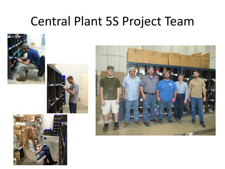 Central Plant 5S Project Team
