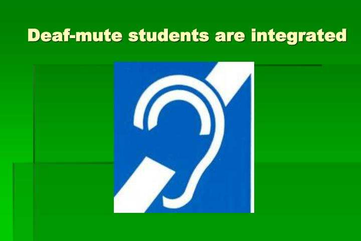 Deaf-mute students are integrated
