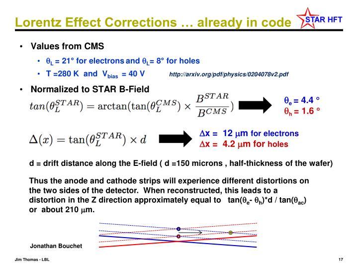 Lorentz Effect Corrections … already in code