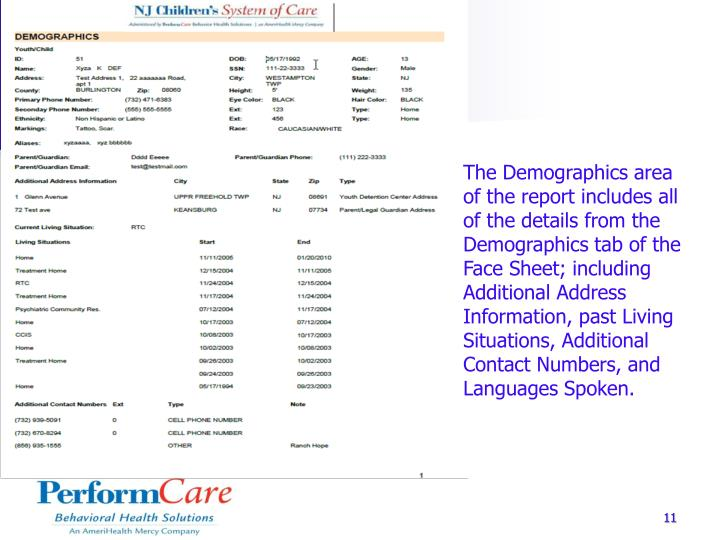 The Demographics area of the report includes all of the details from the Demographics tab of the Face Sheet; including Additional Address Information, past Living Situations, Additional Contact Numbers, and Languages Spoken.