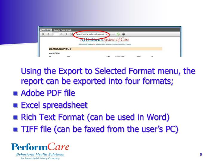 Using the Export to Selected Format menu, the report can be exported into four formats;