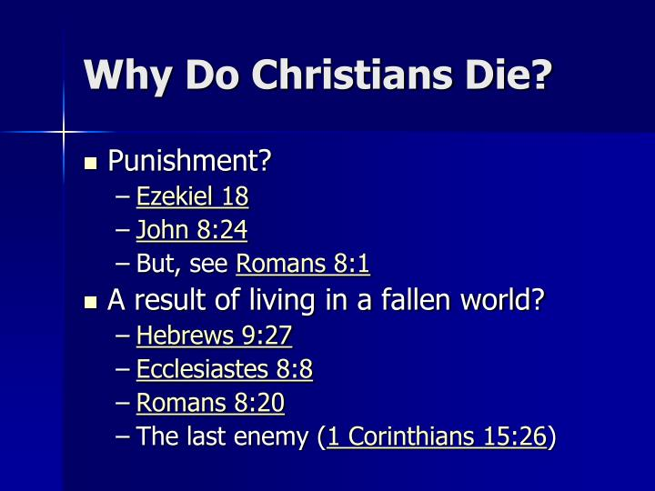Why do christians die