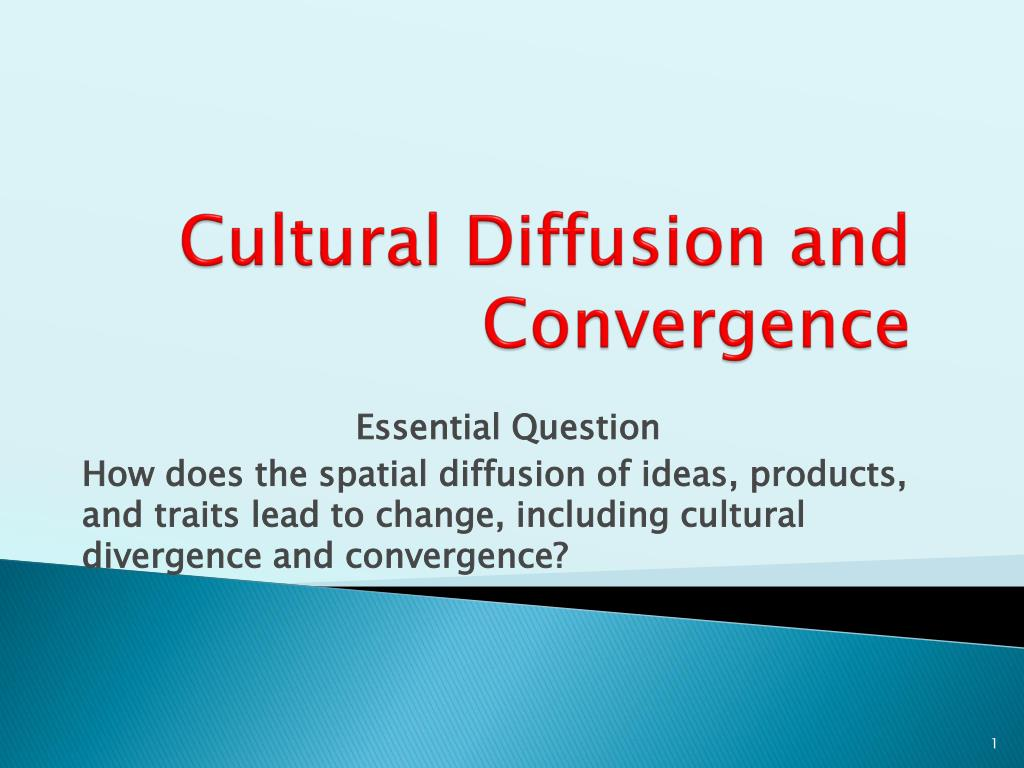 ppt - cultural diffusion and convergence powerpoint presentation