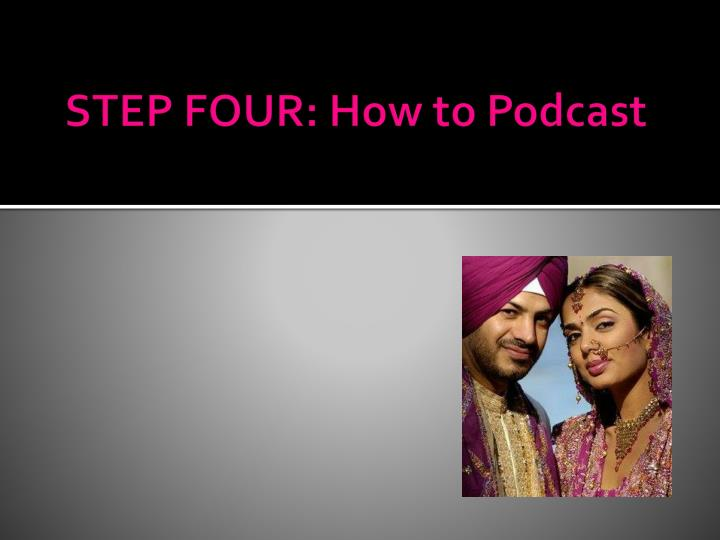 step four how to podcast n.
