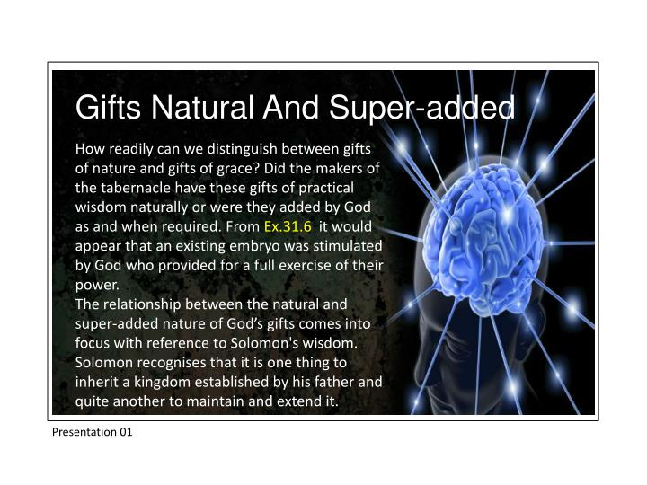 Gifts Natural And Super-added