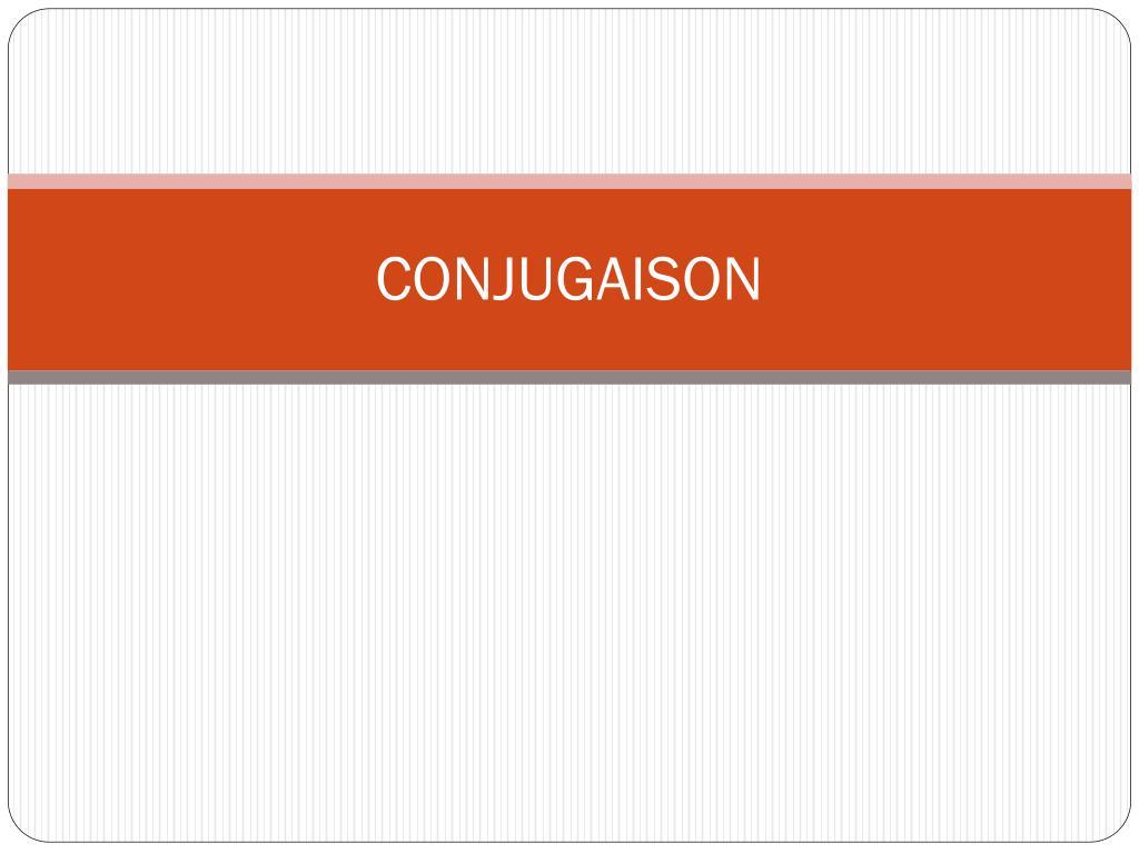 Ppt Conjugaison Powerpoint Presentation Free Download Id 2186075