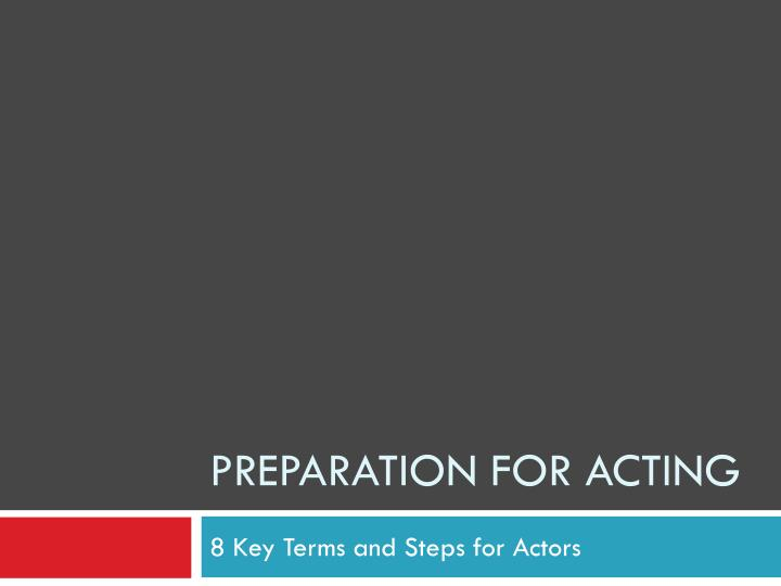preparation for acting n.