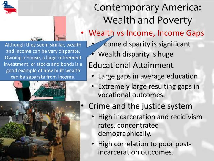 """poverty and wealth disparity in america The black-white wealth gap is higher than it's been in decades,  analysis of the federal war on poverty, spearheaded by rep paul ryan, r-wis, gives only passing mentions to racial disparity in the first section of the report, which purports to explain the causes of modern poverty, ryan and his co-authors bring up race only twice:  """"the."""