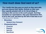 how much does god want of us