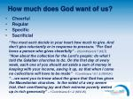 how much does god want of us1