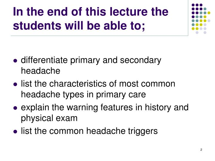 In the end of this lecture the students will be able to