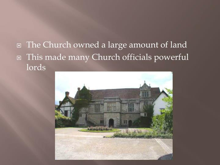 The Church owned a large amount of land