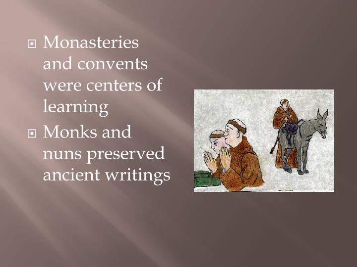Monasteries and convents were centers of learning
