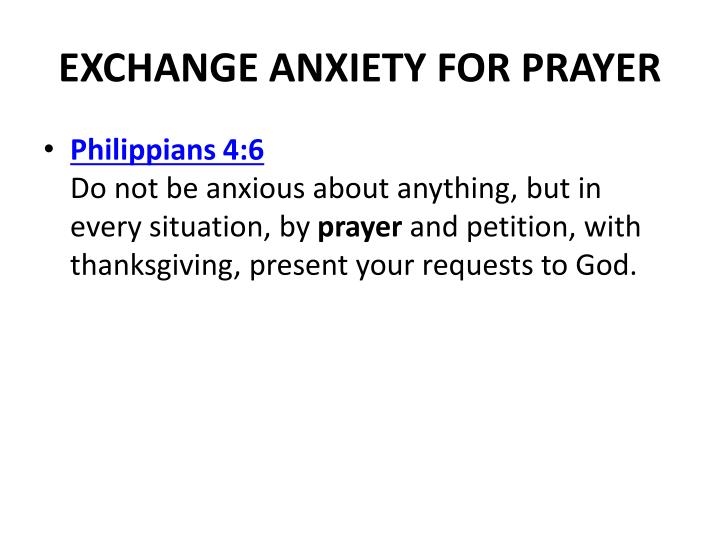EXCHANGE ANXIETY FOR PRAYER